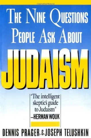 Nine Questions People Ask About Judaism by Dennis Prager