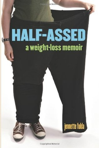 Half-Assed by Jennette Fulda