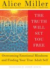 The Truth Will Set You Free by Alice  Miller