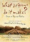 What difference do it make? - Stories of Hope and Healing