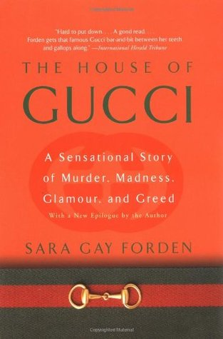 The House of Gucci by Sara Gay Forden