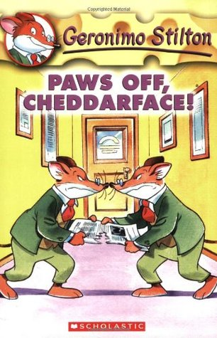 Paws Off, Cheddarface! by Geronimo Stilton