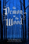 The Demon in the Wood (The Grisha, #0.1)