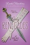 Lady Renegades (Rebel Belle, #3)