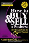 How to Buy and Sell a Business: How You Can Win in the Business Quadrant (Rich Dad's Advisors)