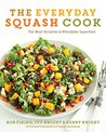 The Everyday Squash Cook: The Most Versatile & Affordable Superfood