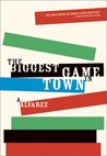 The Biggest Game in Town by Al Álvarez