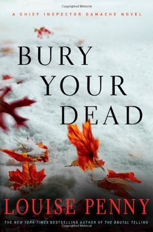 Bury Your Dead by Louise Penny