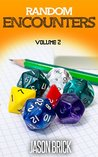 Random Encounters Volume 2: 20 MORE epic ideas for your role-playing game