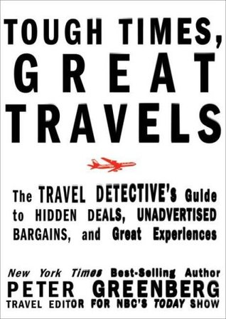 Tough Times, Great Travels by Peter Greenberg