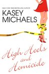 High Heels And Homicide (Maggie Kelly Mystery, #4)