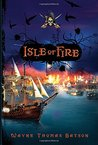 Isle of Fire (Isle of Swords, #2)