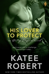 His Lover to Protect (Out of Uniform, #3)