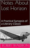 Notes About Lost Horizon: A Practical Synopsis of a Literary Classic