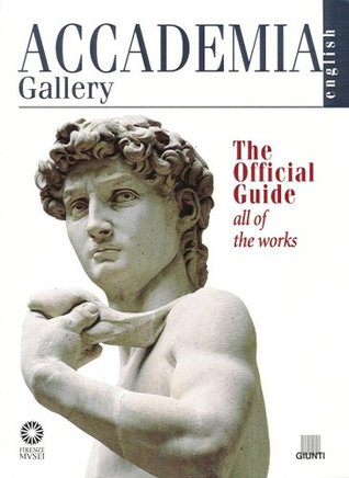 Accademia Gallery The Official Guide English All Of The Works