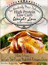 The Absolutely Most Delicious High Protein, Low Carb Weight Loss Recipes Cookbook Volume Fifteen: Low Carb Diet In A Hurry Recipes Made With Rotisserie Chicken