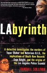 LAbyrinth: A Detective Investigates the Murders of Tupac Shakur and Notorious B.I.G., the Implications of Death Row Records' Suge Knight, and the Origins of the Los Angeles Police Scandal