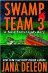Swamp Team 3 (Miss Fortune Mystery, #4)
