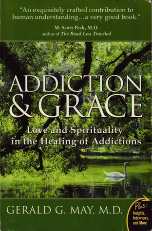 Addiction and Grace by Gerald G. May
