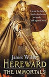 Hereward: The Immortals (Hereward 5)