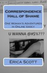 Correspondence Hall of Shame: One Woman's Adventures in Online Idiocy