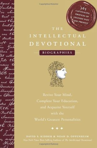 The Intellectual Devotional Biographies by David S. Kidder