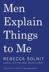 Men Explain Things To Me (Updated Edition) cover image