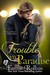 Trouble in Paradise (Trouble: Katie & Tyler's Story #2)