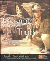 Digging for the Truth: One Man's Epic Adventure Exploring the World's Greatest Archaeological Mysteries