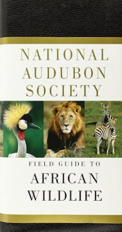 National Audubon Society Field Guide to African Wildlife by Peter Alden
