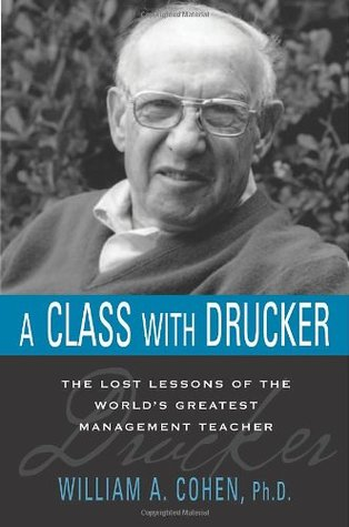 A Class with Drucker by William A. Cohen