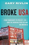 Broke, USA: From Pawnshops to Poverty, Inc. - How the Working Poor Became Big Business