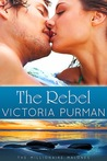 The Rebel (The Millionaire Malones, #3)