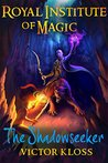 The Shadowseeker (Royal Institute of Magic, #2)