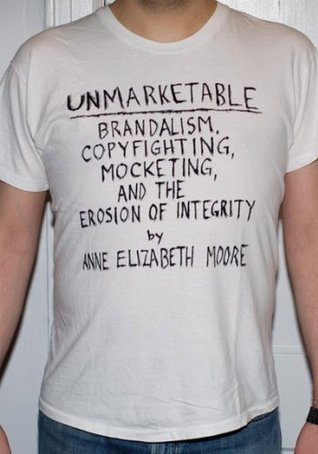 Unmarketable by Anne Elizabeth Moore