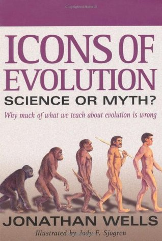 Icons of Evolution by Jonathan Wells