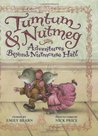 Adventures Beyond Nutmouse Hall (Tumtum and Nutmeg #1-3)