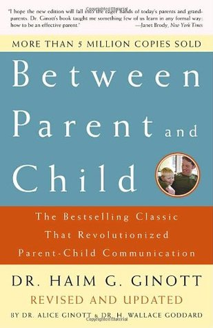 Between Parent and Child by Haim G. Ginott