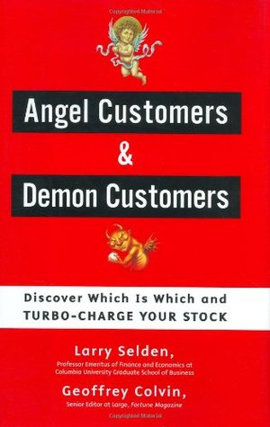 Angel Customers & Demon Customers: Discover Which is Which, and Turbo-Charge Your Stock