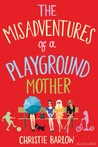 The Misadventures of a Playground Mother