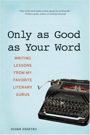 Only as Good as Your Word by Susan Shapiro