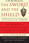 The Sword and the Shield: The Mitrokhin Archive & the Secret History of the KGB