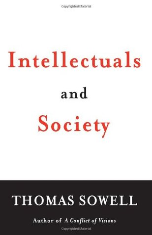 Intellectuals and Society by Thomas Sowell
