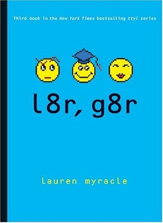 l8r, g8r by Lauren Myracle