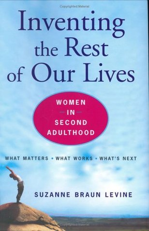 Inventing the Rest of Our Lives by Suzanne Braun Levine