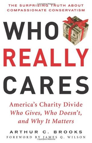 Who Really Cares by Arthur C. Brooks