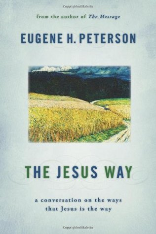 The Jesus Way by Eugene H. Peterson