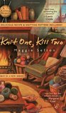 Knit One, Kill Two (A Knitting Mystery, #1)