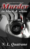 MURDER IN BLACK AND WHITE (The Point and Shoot Series Book 1)
