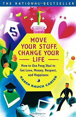Move Your Stuff, Change Your Life by Karen Rauch Carter